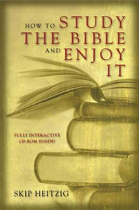 How to Study the Bible and Enjoy It by Skip Heitzig