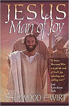 Jesus: Man of Joy by Sherwood E. Wirt