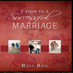 7 Steps to A Successful Marriage by Raul Res