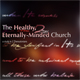 The Healthy, Eternally-Minded Church: A Study in 2 Thessalonians
