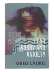 God's Answer to Fear, Worry, and Anxiety