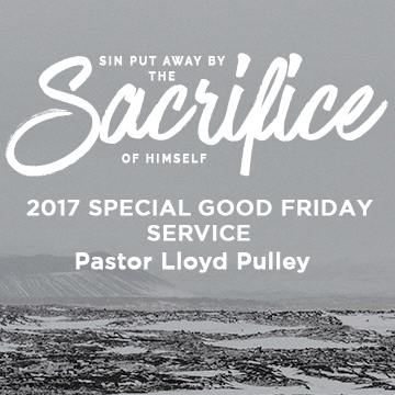 04/14/17 (Fri.) Pastor Lloyd Pulley
