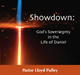 Showdown:  God's Sovereignty In The Life of Daniel