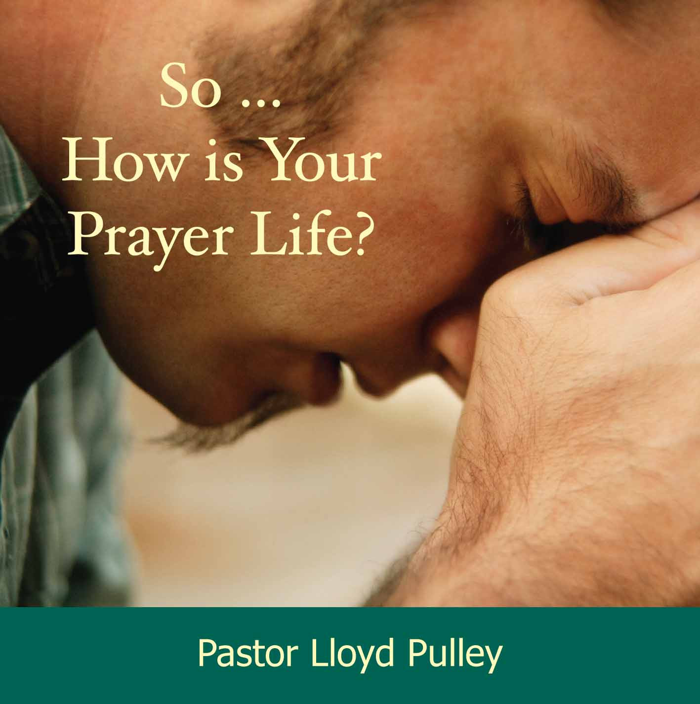 So How's Your Prayer Life?