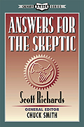 Answers for the Skeptic by Pastor Scott Richards