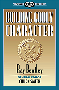 Building Godly Character by Pastor Ray Bentley