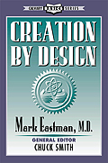 Creation by Design by Mark Eastman, M.D.