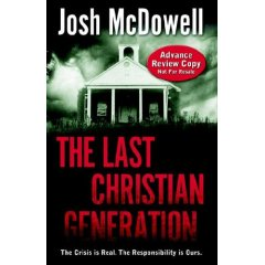 The Last Christian Generation by Josh McDowell