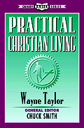 Practical Christian Living by Pastor Wayne Taylor