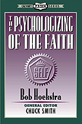 The Psychologizing of the Faith by Pastor Bob Hoek